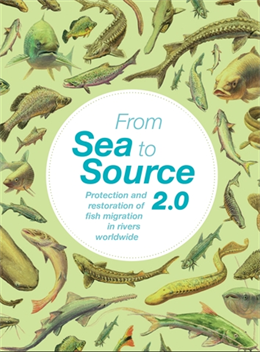 From Sea to Source 2.0 launched on #worldfishmigrationday; Now available as a free download