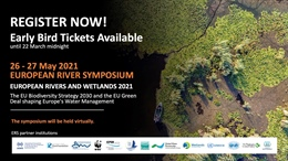 EUROPEAN RIVER SYMPOSIUM; European Rivers and Wetlands 2021 - REGISTER NOW!